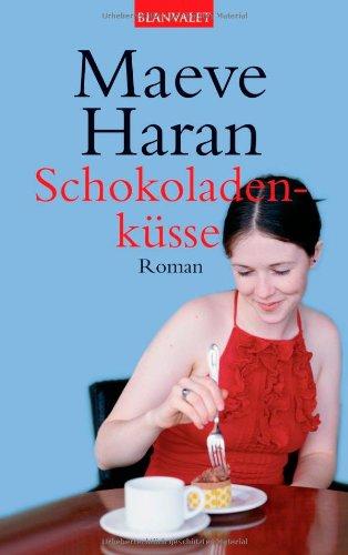 Blanvalet Taschenbuch Verlag Schokoladenküsse: Roman