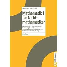 Mathematik für Nichtmathematiker, Bd.1, Grundbegriffe, Vektorrechnung, Lineare Algebra und Matrizenrechnung, Kombinatorik, Wahrscheinlichkeitsrechnung