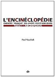 L'encinéclopédie : Cinéastes français des années 1930 et leur oeuvre, tome 1 : A-K