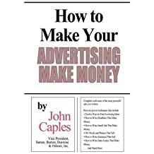 [(How to Make Your Advertising Make Money)] [by: John Caples]