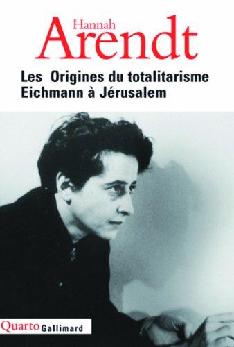 Les Origines du totalitarisme, suivi de Eichmann  Jrusalem