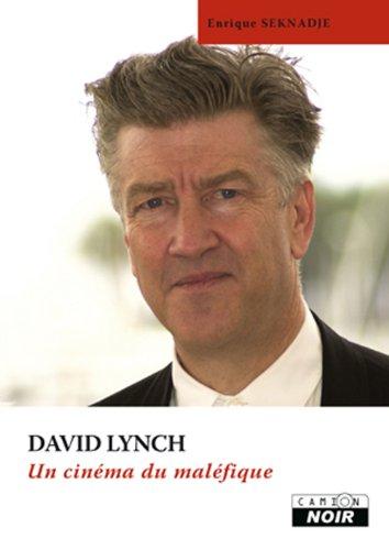 DAVID LYNCH Un cinéma du maléfique par Enrique Seknadje