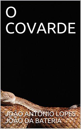 O COVARDE (Portuguese Edition) eBook: JOÃO ANTÔNIO LOPES JOÃO DA ...