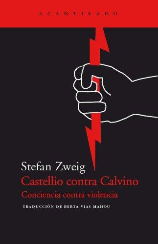 Castellio Contra Calvino - Conciencia Contra Violencia
