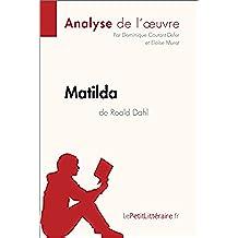 Matilda de Roald Dahl (Analyse de l'oeuvre): Comprendre la littérature avec lePetitLittéraire.fr (Fiche de lecture) (French Edition)