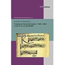 Polyphone Herrschermessen (1500-1650): Kontext und Symbolizität (Abhandlungen zur Musikgeschichte)