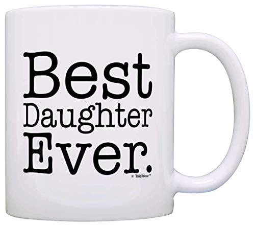 Daawqee Tazze Da Viaggio Gift for Daughter Best Daughter Ever Fun Birthday Gift Christmas Gift Coffee Mug Tea Cup White