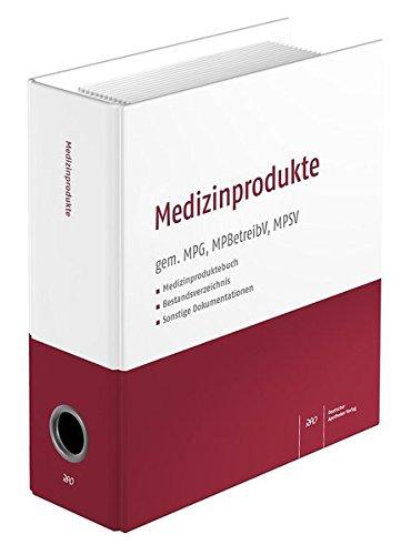 Medizinprodukte: gem. MPG, MPBetreibV, MPSV Medizinproduktebuch Bestandsverzeichnis Sonstige Dokumentationen