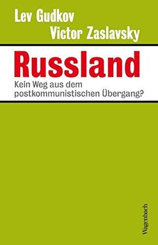 Russland - Kein Weg aus dem postkommunistischen Ãœbergang? (Sachbuch) by Lev Gudkov (2011-02-22)
