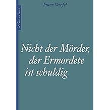 Franz Werfel: Nicht der Mörder, der Ermordete ist schuldig (Novelle) (German Edition)