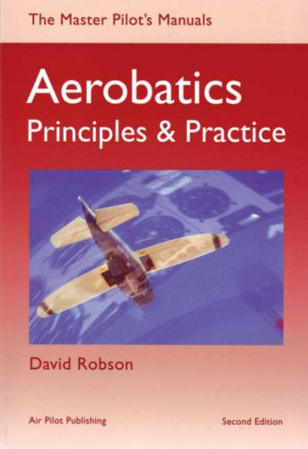 Aerobatics: Principles and Practice (Master Pilot's Manuals) por David Robson