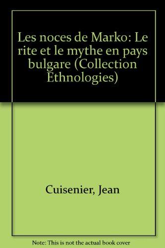 Les Noces de Marko : Le Rite et le mythe en pays bulgare par Jean Cuisenier
