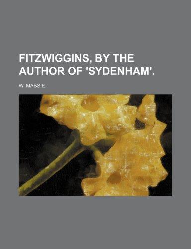 Fitzwiggins, by the author of 'Sydenham'.
