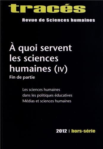 Tracs, hors-srie 2012 : A quoi servent les sciences humaines (IV) - Les sciences humaines dans les politiques ducatives