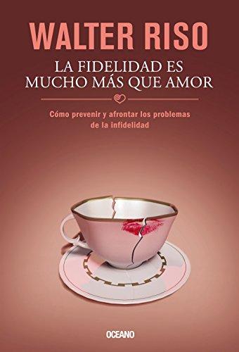 la-fidelidad-es-mucho-mas-que-amor-como-prevenir-y-afrontar-los-problemas-de-la-infidelidad-fidelity