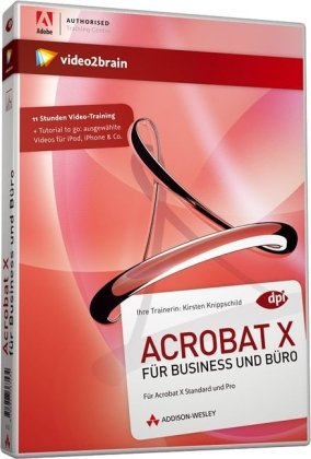 Acrobat 10 für Business und Büro - Das umfassende Training für Adobe...