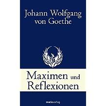 Maximen und Reflexionen (Klassiker der Weltliteratur)