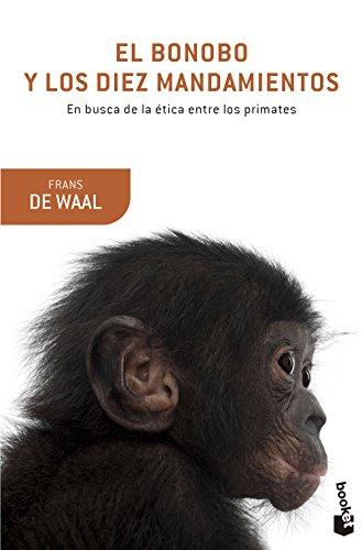 El bonobo y los diez mandamientos: En busca de la ética entre los primates (Booket Logista) por Frans de Waal
