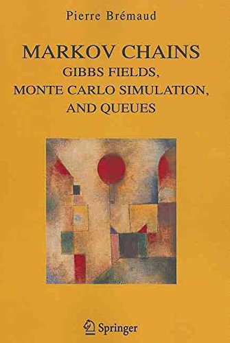 [(Markov Chains : Gibbs Fields, Monte Carlo Simulation, and Queues)] [By (author) Pierre Bremaud] published on (December, 2010)