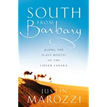 South from Barbary: Along the Slave Routes of the Libyan Sahara (Text Only) (English Edition)