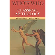 Who's Who in Classical Mythology (Who's Who (Routledge))