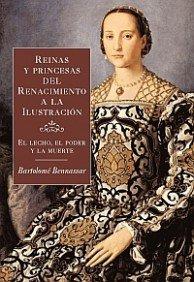 Reinas y princesas del Renacimiento a la Ilustración (Orígenes) por Bartolomé Bennassar