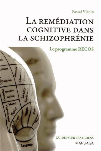 La remédiation cognitive dans la schizophrénie : Le programme RECOS par Pascal Vianin