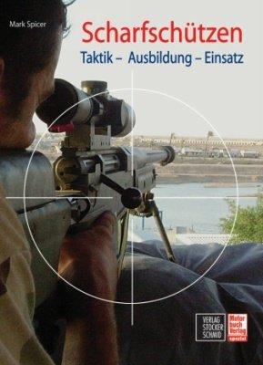 Preisvergleich Produktbild Scharfschützen: Taktik - Ausbildung - Einsatz