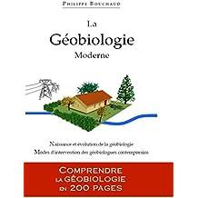 La Géobiologie Moderne: Comprendre la Géobiologie en 200 pages (Série 200 t. 1)