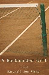 A Backhanded Gift: A Novel
