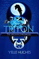 Triton: the Aegean Chronicles (Volume 1) by Yelle Hughes (2014-04-27)