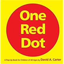 One Red Dot: A Pop-Up Book for Children of All Ages by David A. Carter (Sep 20 2005)