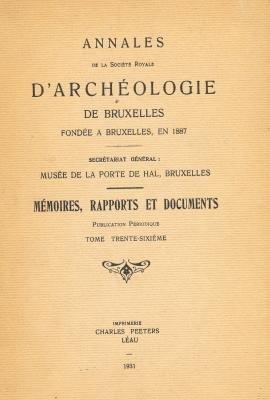 ESSAI SUR LA PORCELAINE DITE DE BRUXELLES. ANNALES DE LA SOCIÉTÉ ROYALE D'ARCHÉOLOGIE. TOME 36 par EDGAR MARNEFFE LOWET DE WOTRENGE