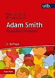 Die größten Ökonomen: Adam Smith