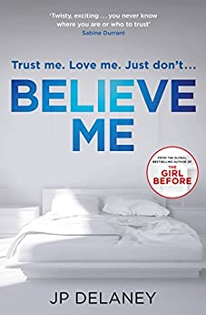 Believe Me: THE SUNDAY TIMES BESTSELLER (English Edition)