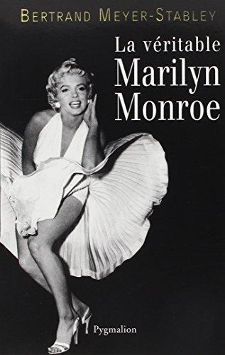 La Véritable Marilyn Monroe par Bertrand Meyer-Stabley