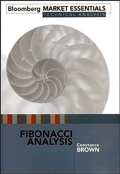 Fibonacci Analysis: Bloomberg Market Essentials: Technical Analysis (Bloomberg Financial) von [Brown, Constance]