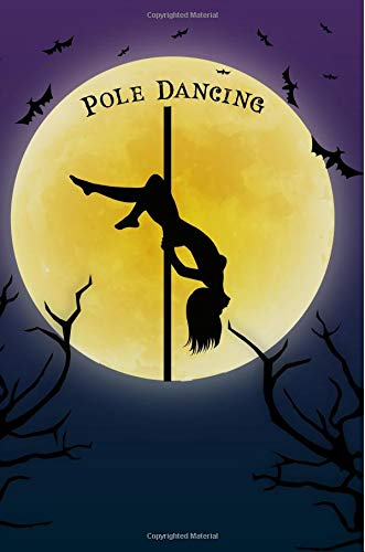 Pole Dance Notebook Training Log: Cool Spooky Halloween Theme Blank Lined Student Exercise Composition Book/Diary/Journal For Pole Dancers, Workout Instructors, 6x9, 130 Pages (Halloween Edition) por Clementine Arches Books