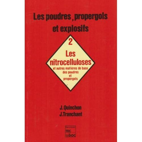 Les poudres, propergols et explosifs : Tome 2, Les Nitrocelluloses et autres matières de base des poudres et propergols