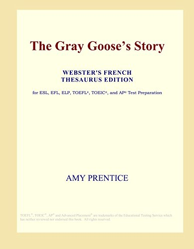 The Gray Goose's Story (Webster's French Thesaurus Edition)