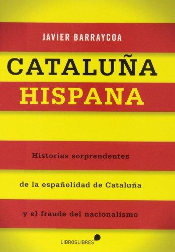 CATALUÑA HISPANA por Javier Barraycoa