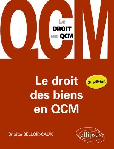 Le Droit des Biens en QCM par Brigitte Belloir-Caux