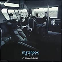 If You're Gone by Matchbox Twenty (2001-03-13)