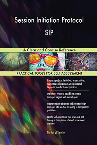 Session Initiation Protocol SIP A Clear and Concise Reference