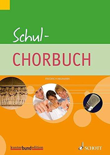 Schul-Chorbuch: für allgemeinbildende Schulen. gleich- oder dreistimmig (SSA, SAA (SAM)). Chorbuch. (kunter-bund-edition)
