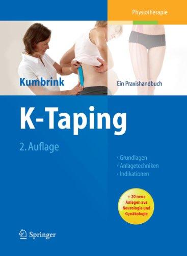 K-Taping: Praxishandbuch - Grundlagen - Anlagetechniken - Indikationen