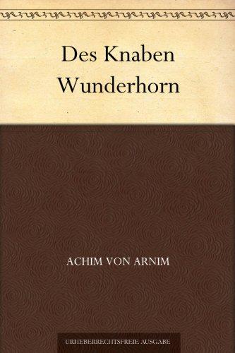 Des Knaben Wunderhorn: Erster Band