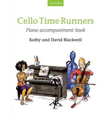 [(Cello Time Runners Piano Accompaniment Book: Piano Part)] [Author: Kathy Blackwell] published on (June, 2014)