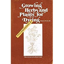Growing Herbs and Plants for Dyeing