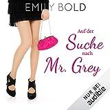 """Auf der Suche nach Mr. Grey - """"Autsch"""" ist ein schlechtes Safeword!: Grey 1"""